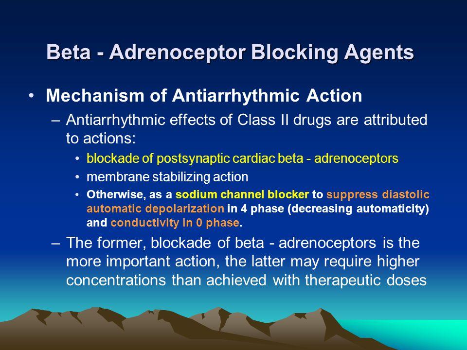 Beta - Adrenoceptor Blocking Agents