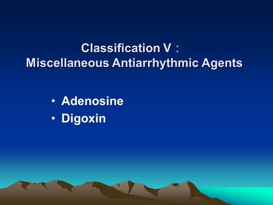 Classification V: Miscellaneous Antiarrhythmic Agents