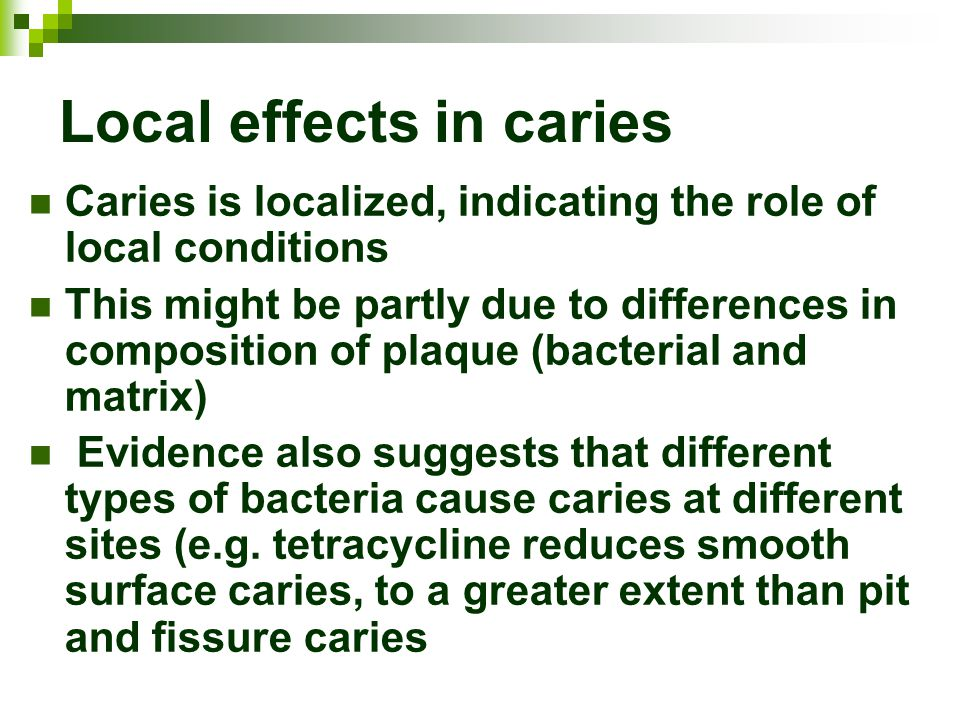 Local effects in caries