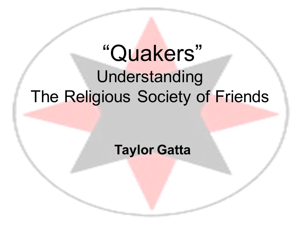 Quakers Understanding The Religious Society of Friends