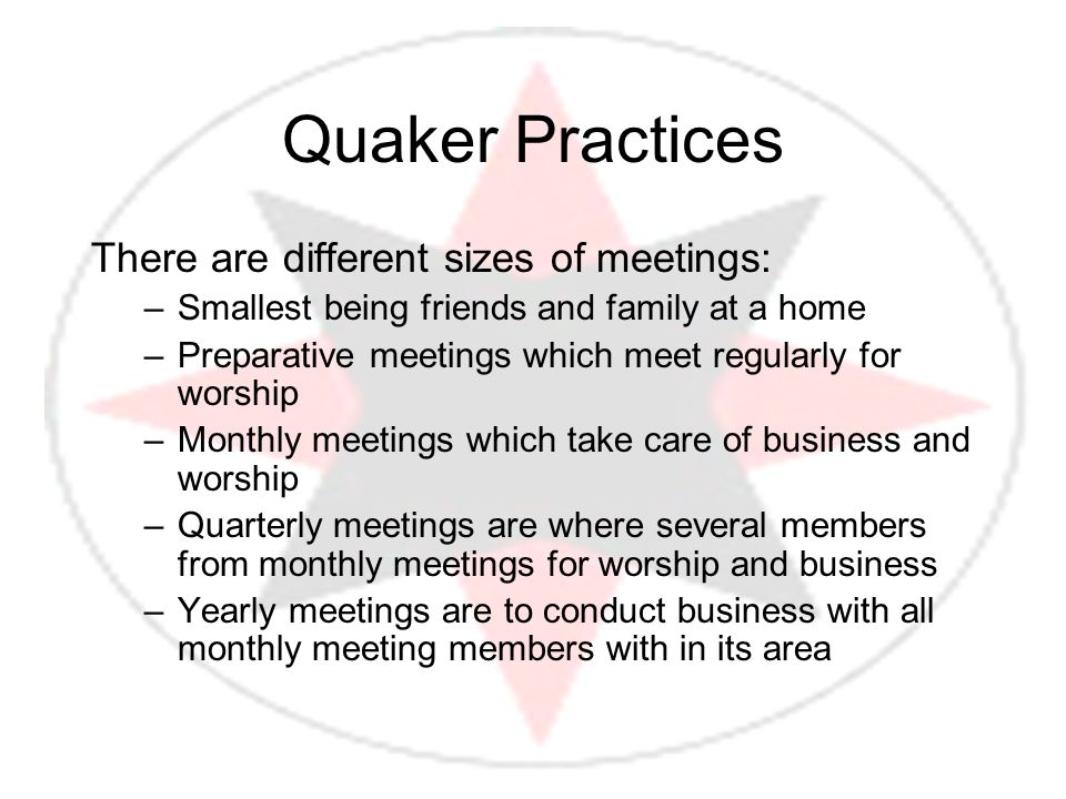 Quaker Practices There are different sizes of meetings: