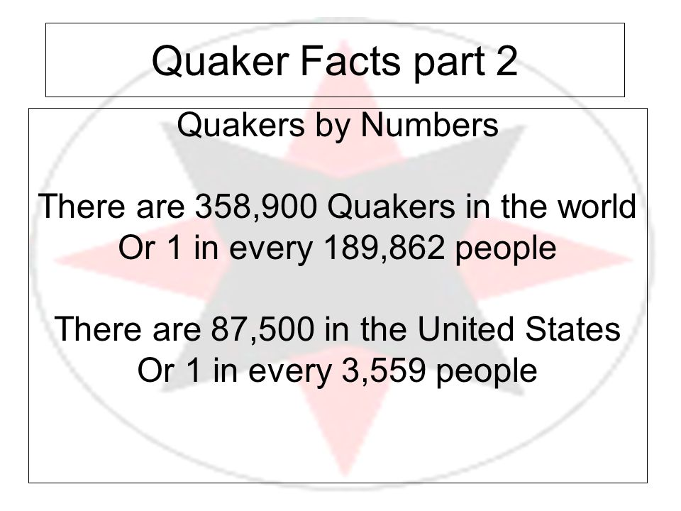 Quaker Facts part 2 Quakers by Numbers
