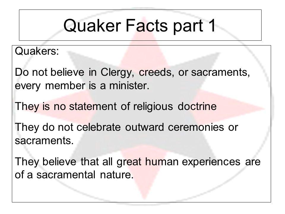 Quaker Facts part 1 Quakers: