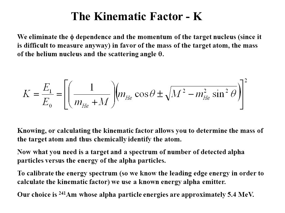 The Kinematic Factor - K