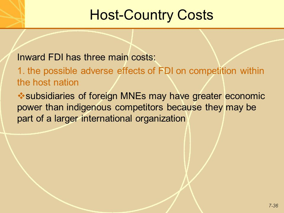 Host-Country Costs Inward FDI has three main costs: