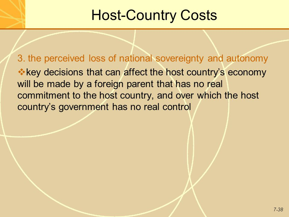 Host-Country Costs 3. the perceived loss of national sovereignty and autonomy.