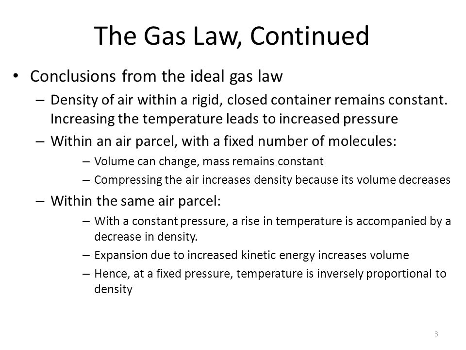 The Gas Law, Continued Conclusions from the ideal gas law