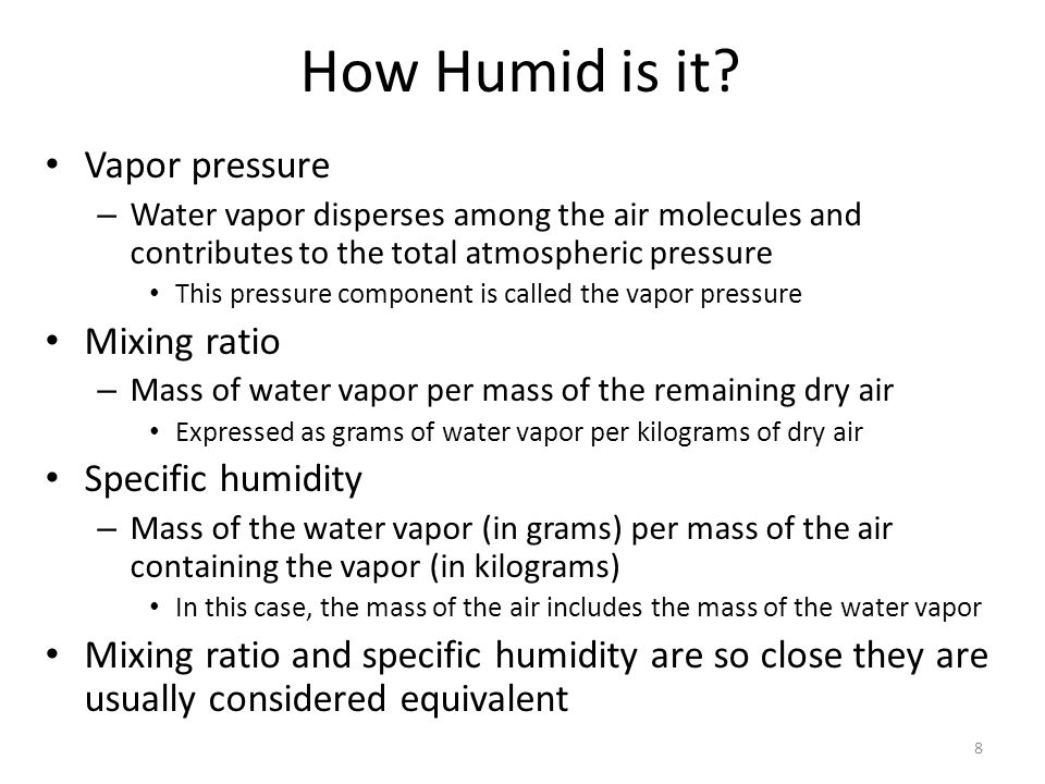 How Humid is it Vapor pressure Mixing ratio Specific humidity
