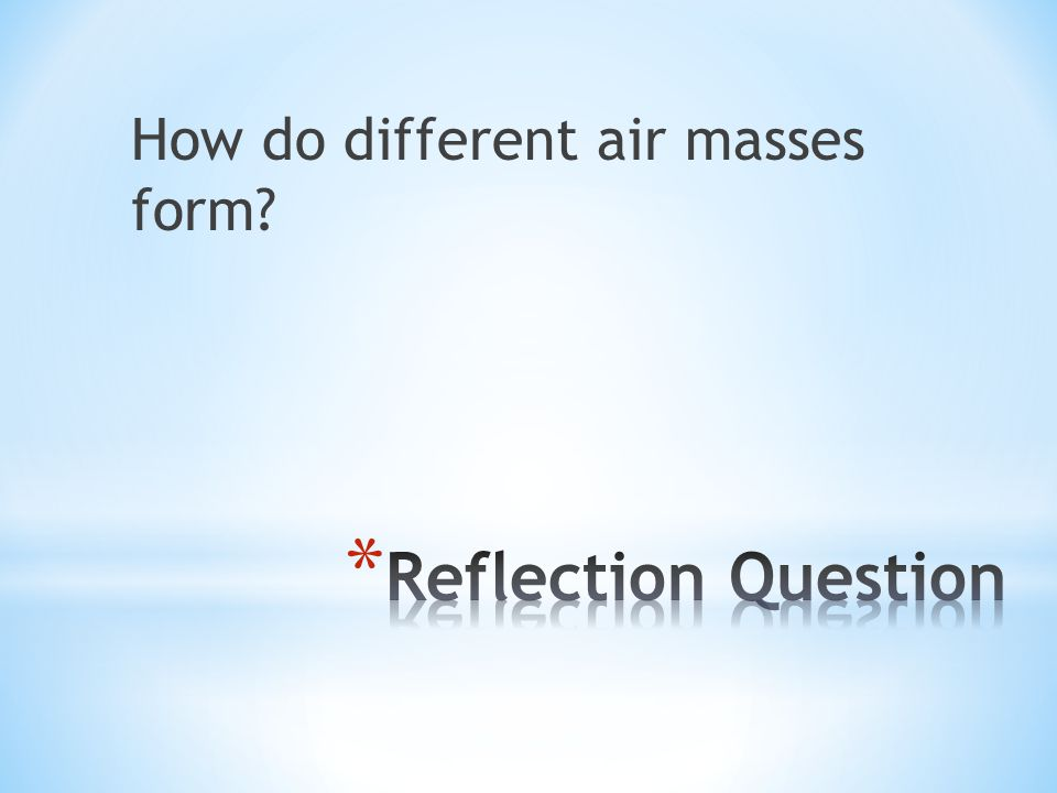 How do different air masses form