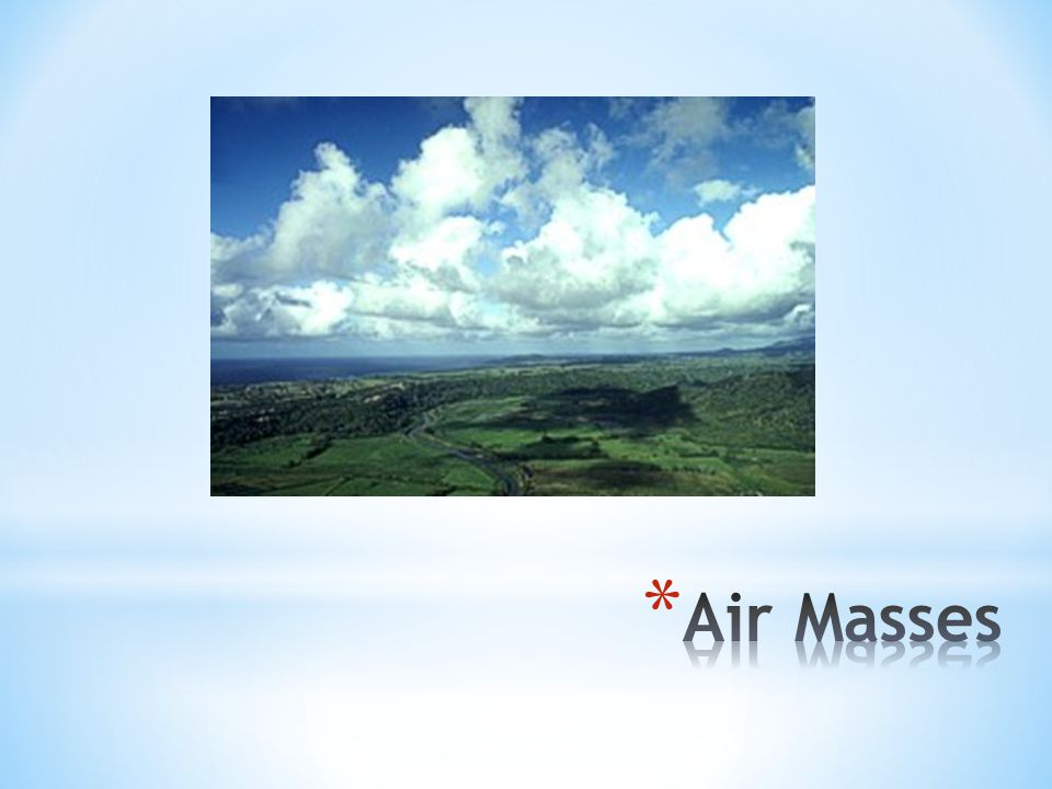 http://www.srh.noaa.gov/crp/ n=education-heattransfer Air Masses