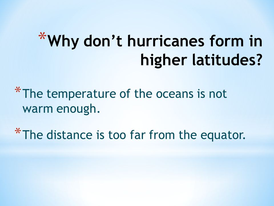 Why don't hurricanes form in higher latitudes
