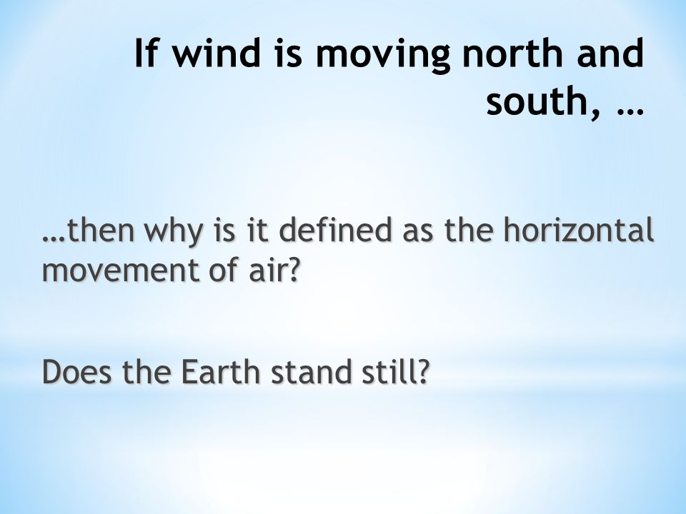 If wind is moving north and south, …