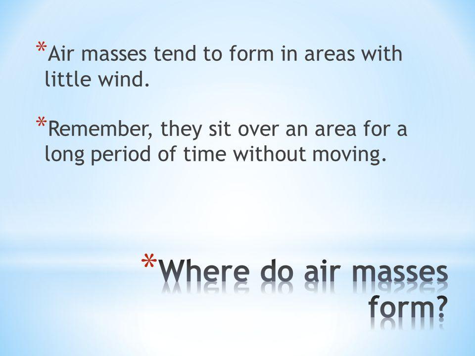 Where do air masses form