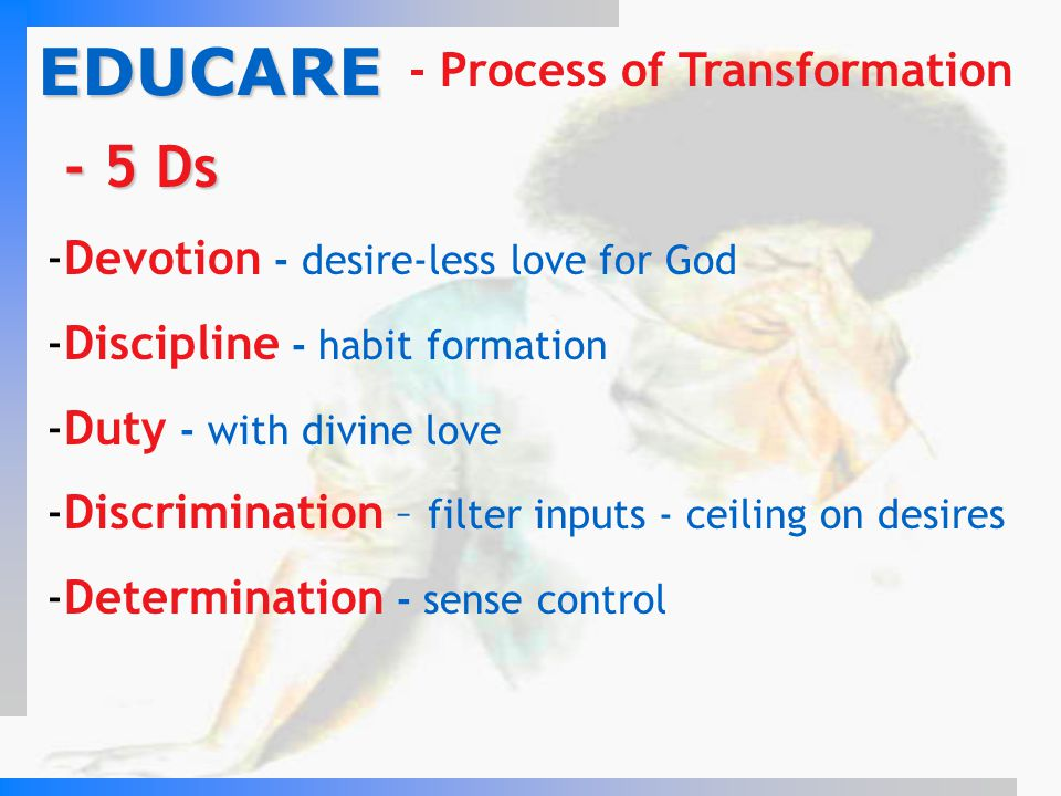 EDUCARE - 5 Ds - Process of Transformation