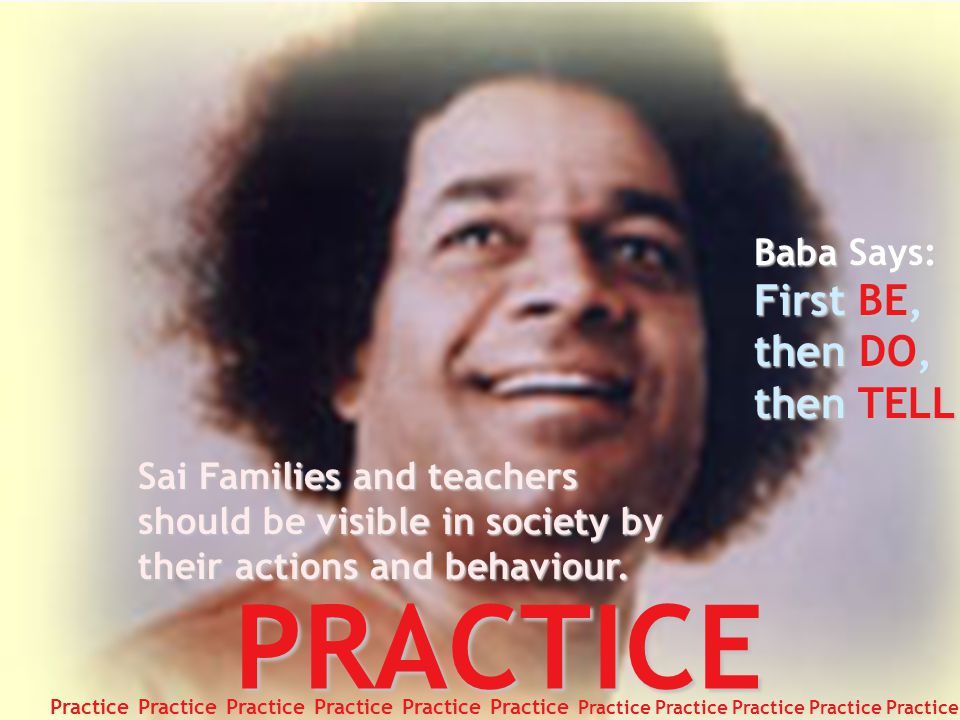 PRACTICE Baba Says: First BE, then DO, then TELL