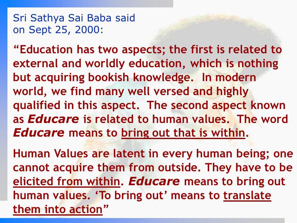 Sri Sathya Sai Baba said on Sept 25, 2000: