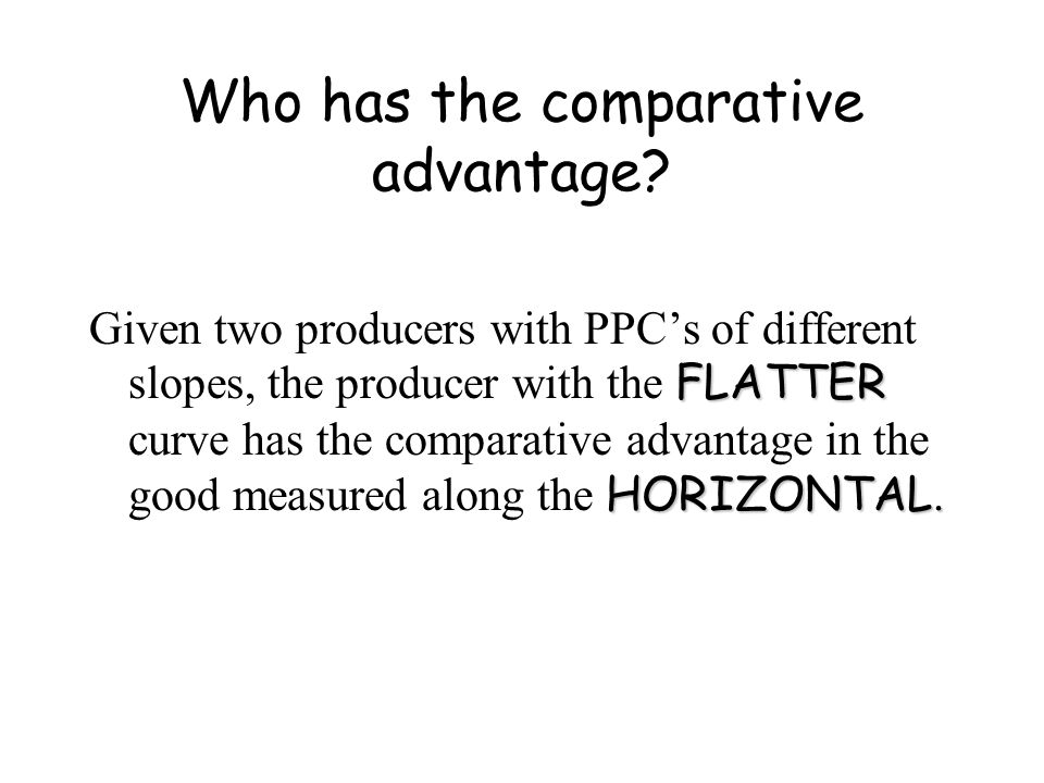 Who has the comparative advantage