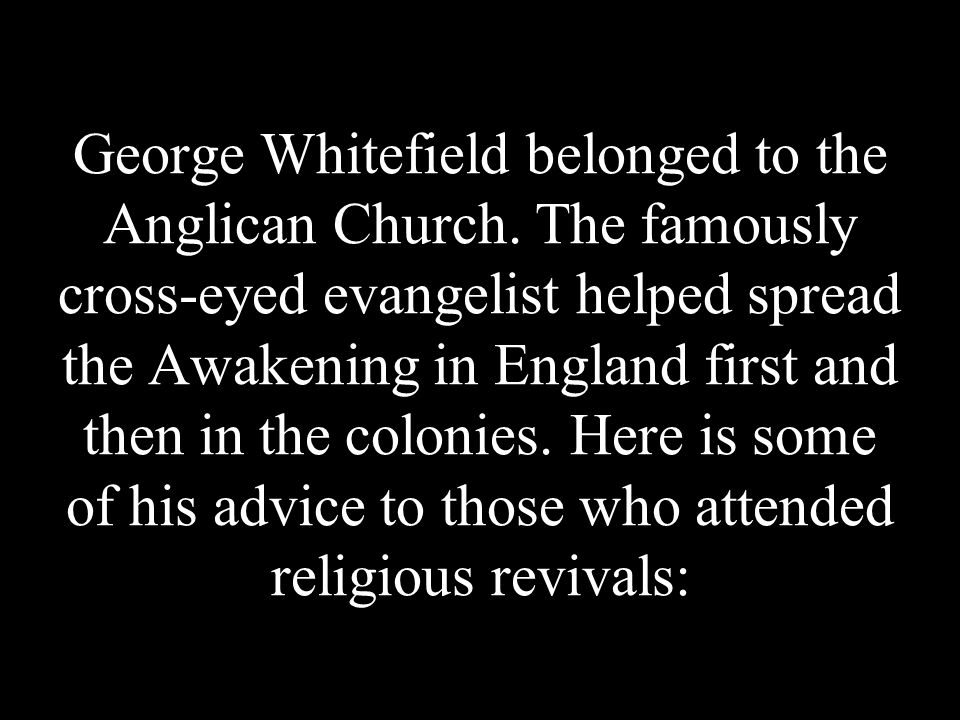 George Whitefield belonged to the Anglican Church