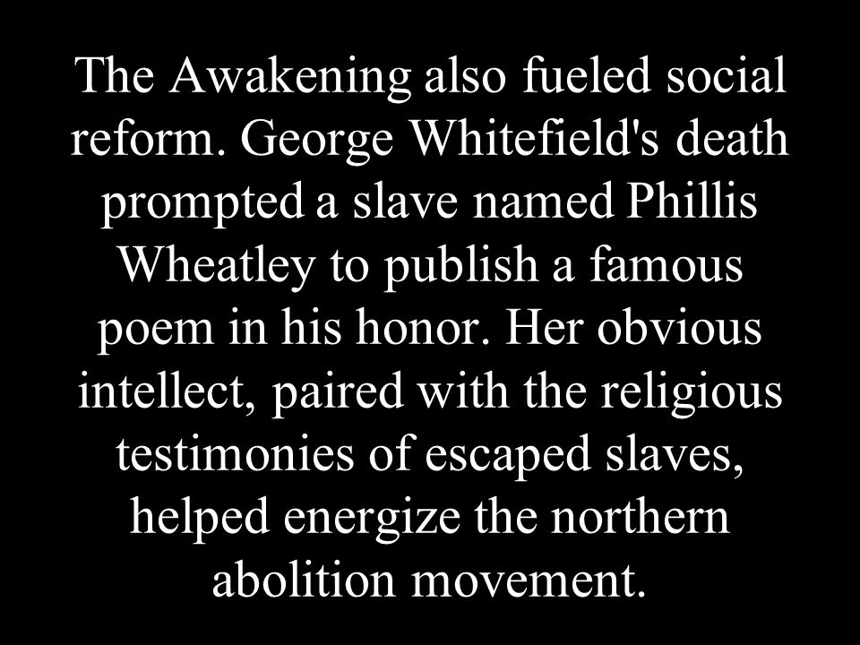 The Awakening also fueled social reform