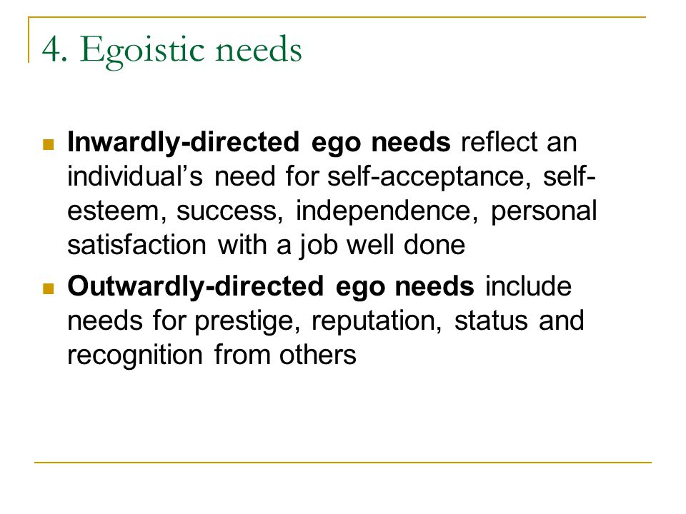 4. Egoistic needs