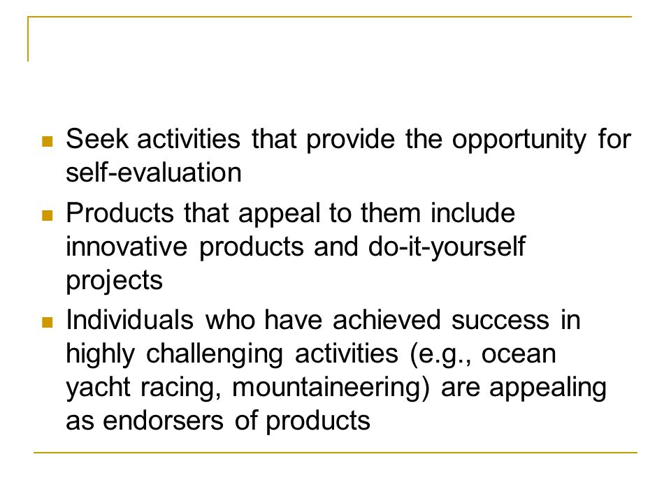 Seek activities that provide the opportunity for self-evaluation