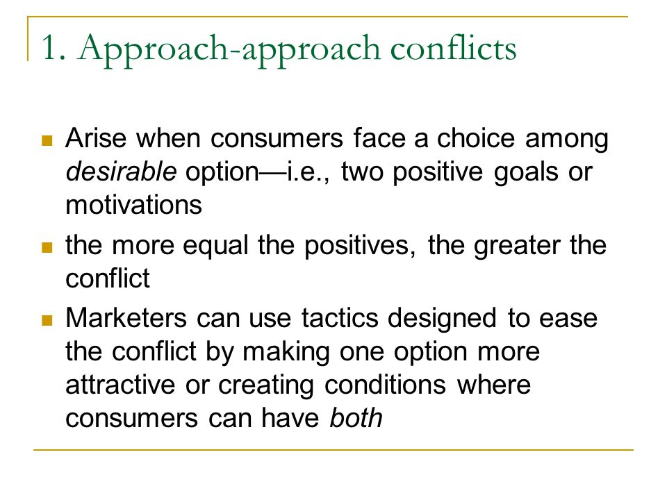 1. Approach-approach conflicts