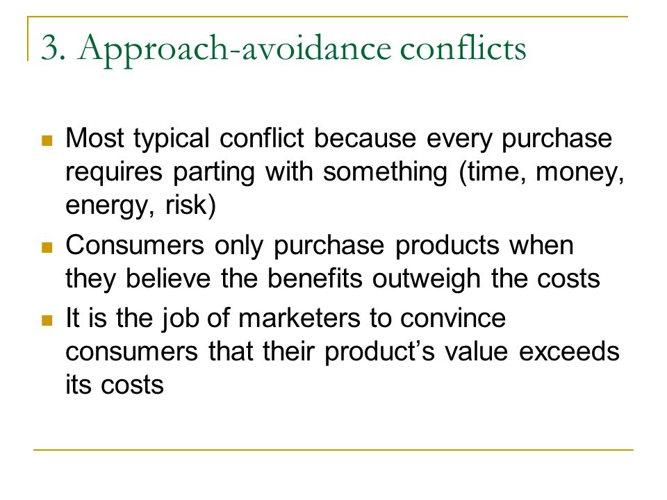 3. Approach-avoidance conflicts