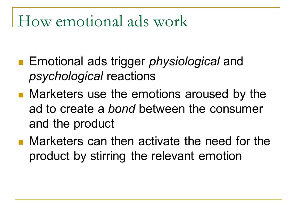 How emotional ads work Emotional ads trigger physiological and psychological reactions.
