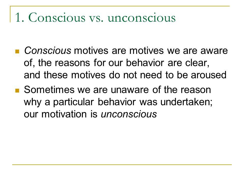 1. Conscious vs. unconscious
