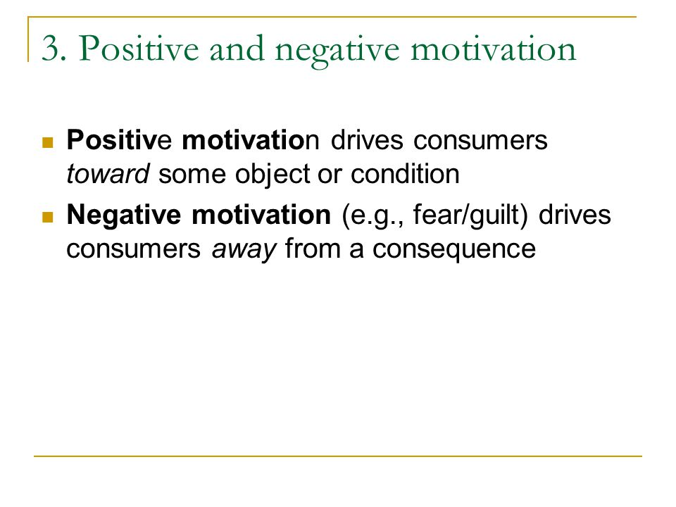 3. Positive and negative motivation