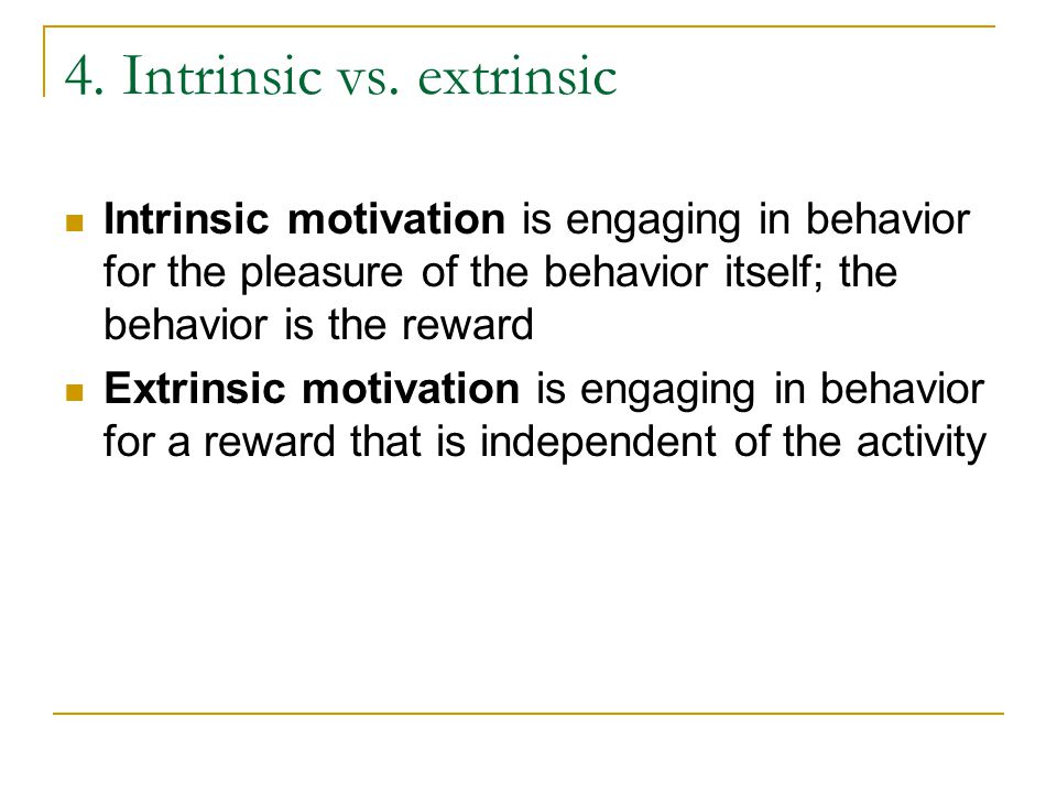 4. Intrinsic vs. extrinsic