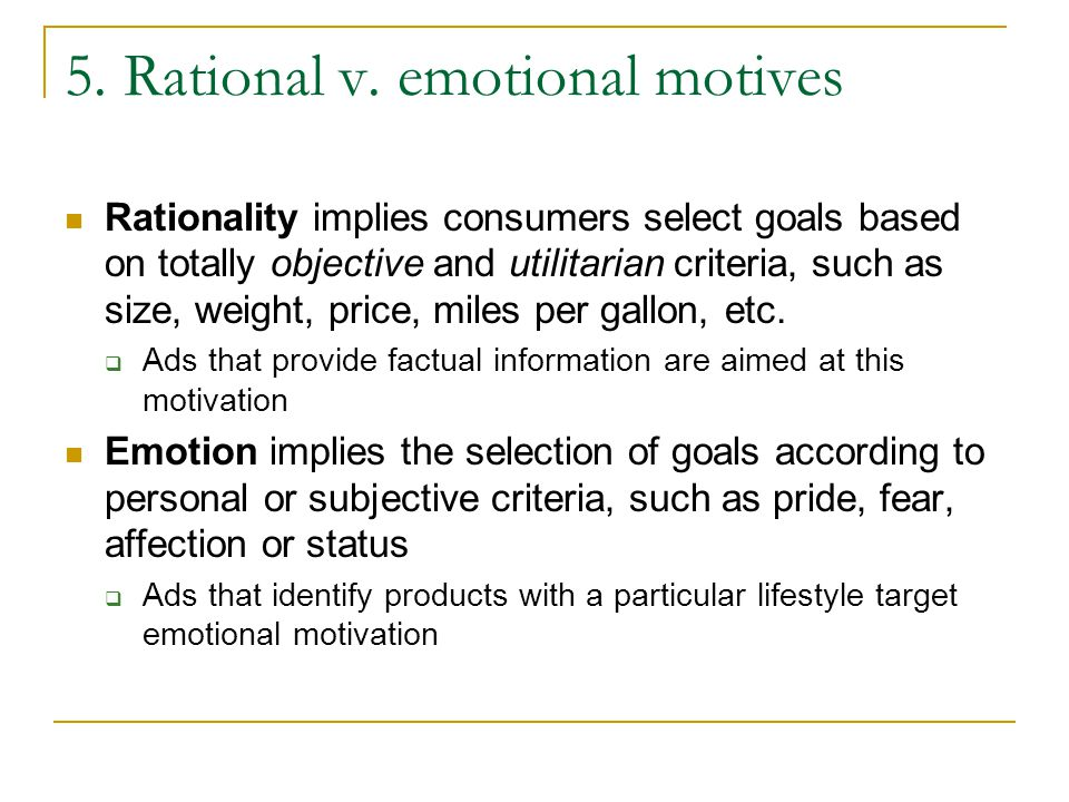 5. Rational v. emotional motives