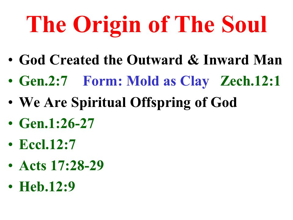 The Origin of The Soul God Created the Outward & Inward Man