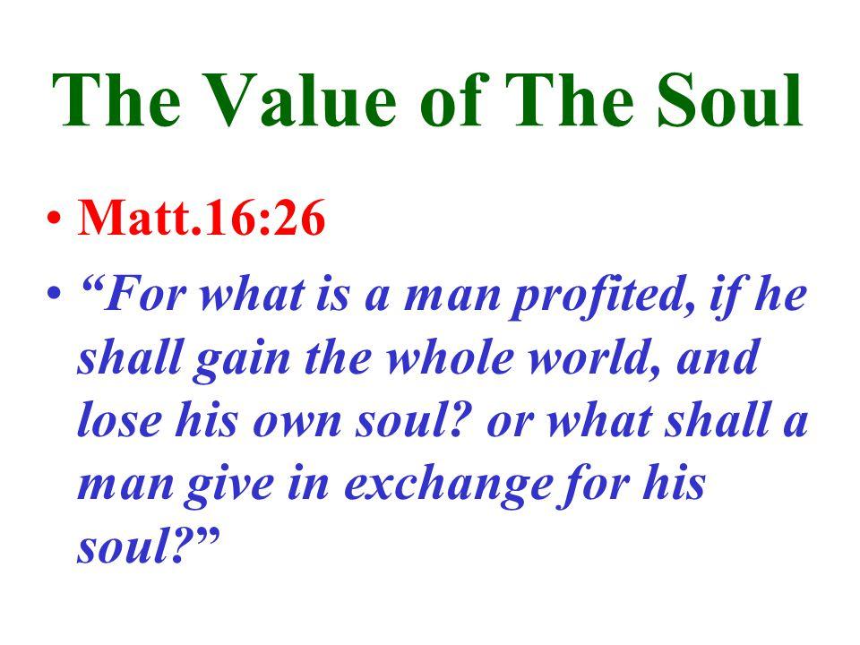 The Value of The Soul Matt.16:26