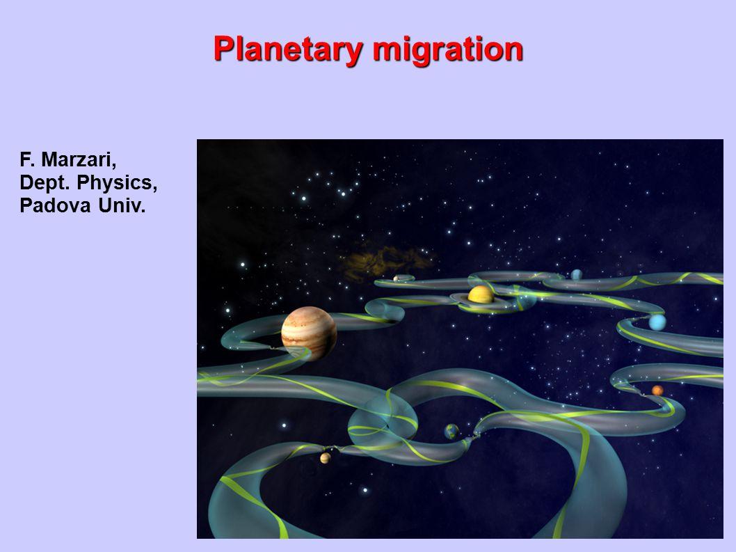 Planetary migration F. Marzari, Dept. Physics, Padova Univ.