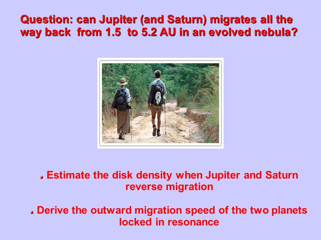 Estimate the disk density when Jupiter and Saturn reverse migration