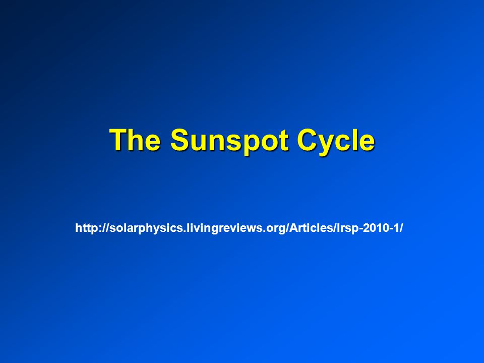 The Sunspot Cycle http://solarphysics.livingreviews.org/Articles/lrsp-2010-1/