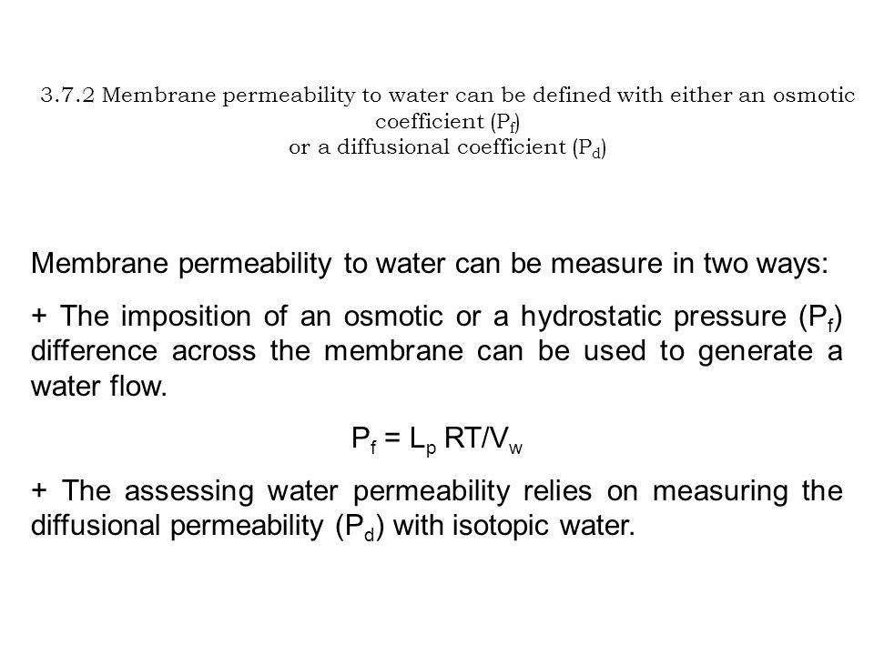 Membrane permeability to water can be measure in two ways: