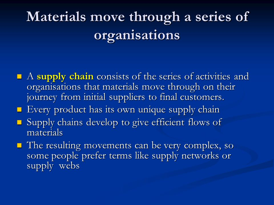 Materials move through a series of organisations