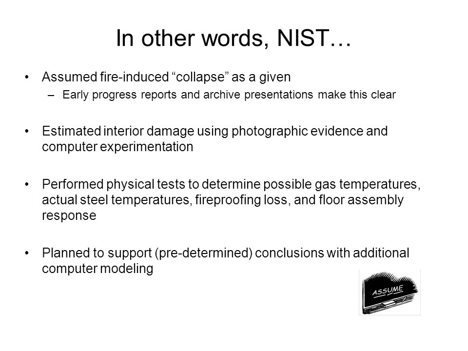 In other words, NIST… Assumed fire-induced collapse as a given