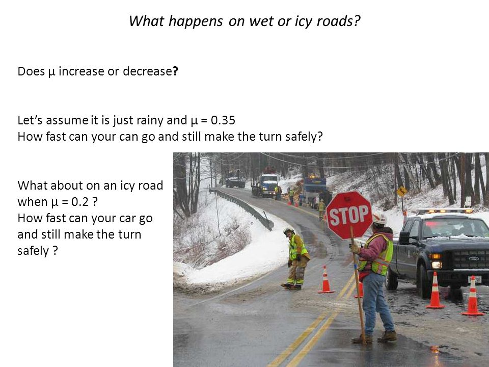 What happens on wet or icy roads