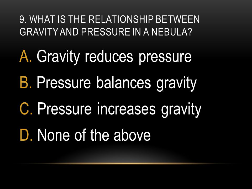 9. What is the relationship between gravity and pressure in a nebula