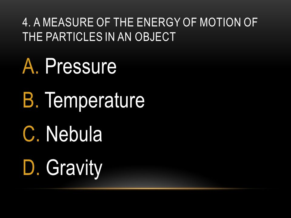 4. A measure of the energy of motion of the particles in an object
