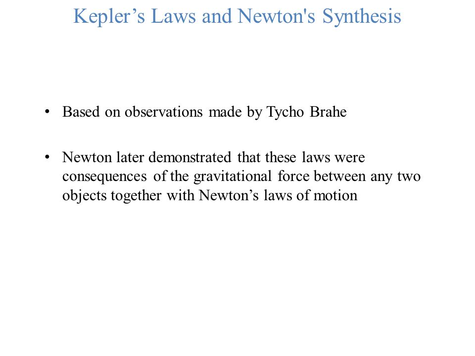 Kepler's Laws and Newton s Synthesis