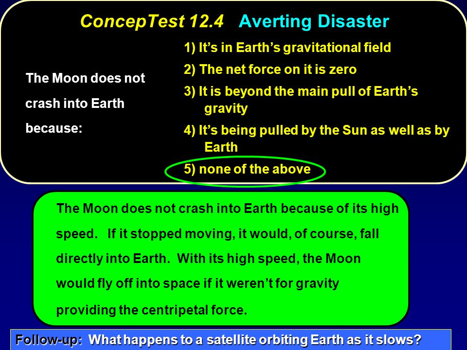 ConcepTest 12.4 Averting Disaster