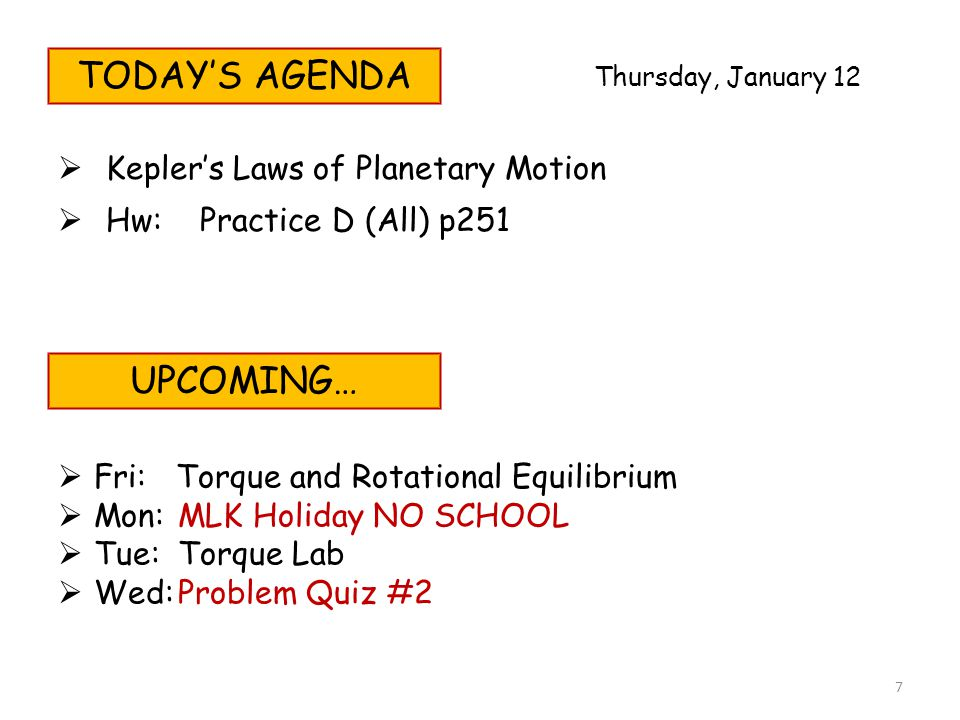 TODAY'S AGENDA UPCOMING… Kepler's Laws of Planetary Motion