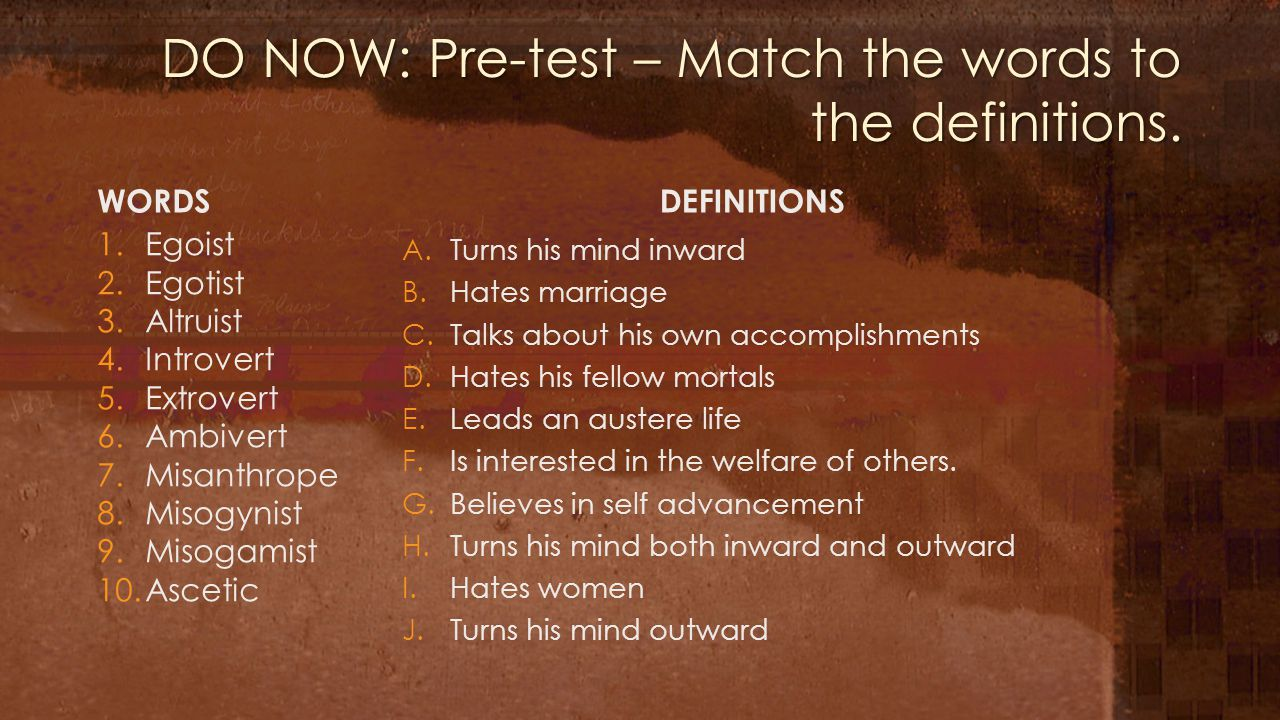 DO NOW: Pre-test – Match the words to the definitions.
