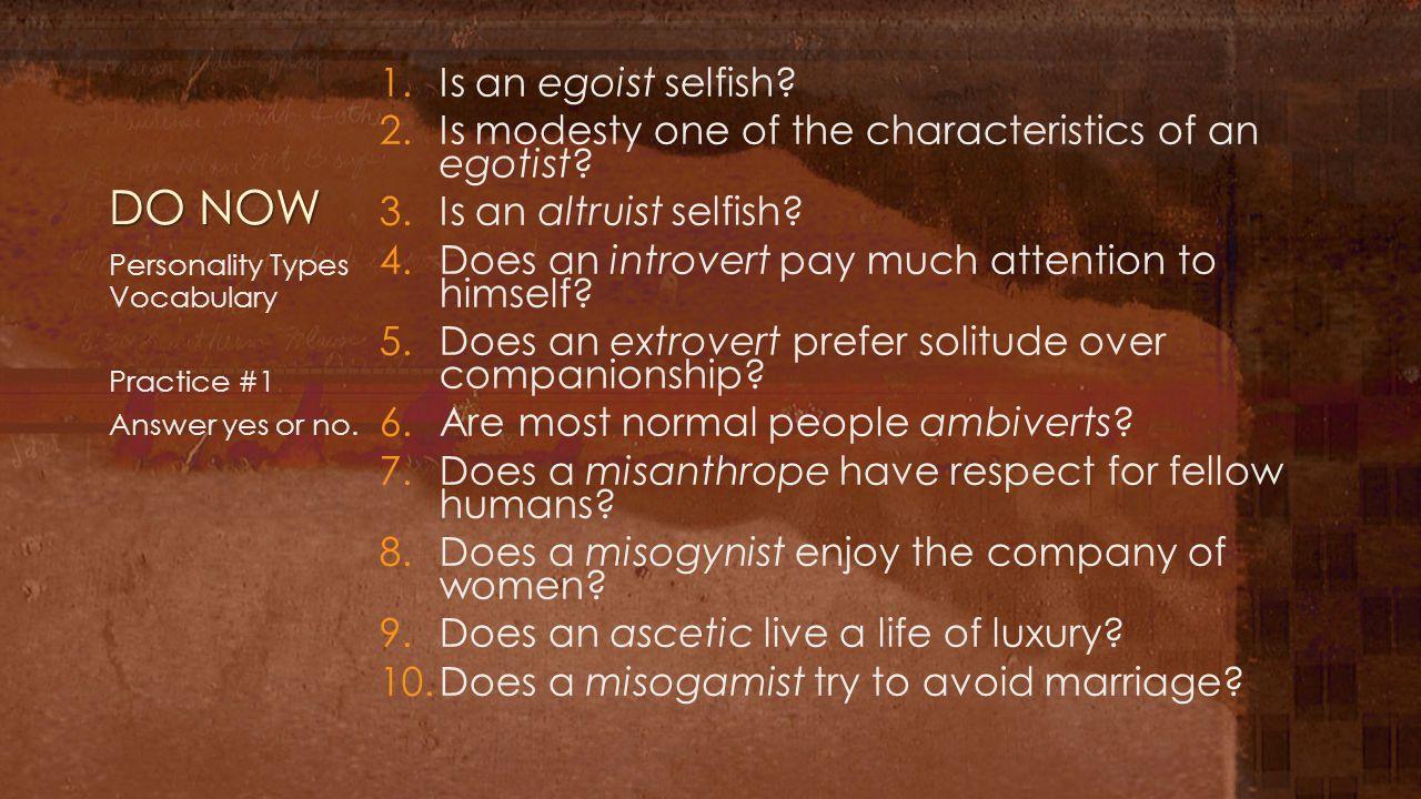 DO NOW Is an egoist selfish