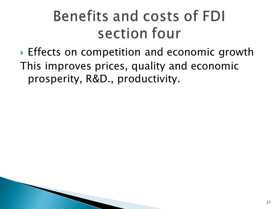 the costs and benefits of fdi Free essay: foreign direct investment (fdi)  more about the relative costs and benefits of foreign direct investment (fdi) on a host country.
