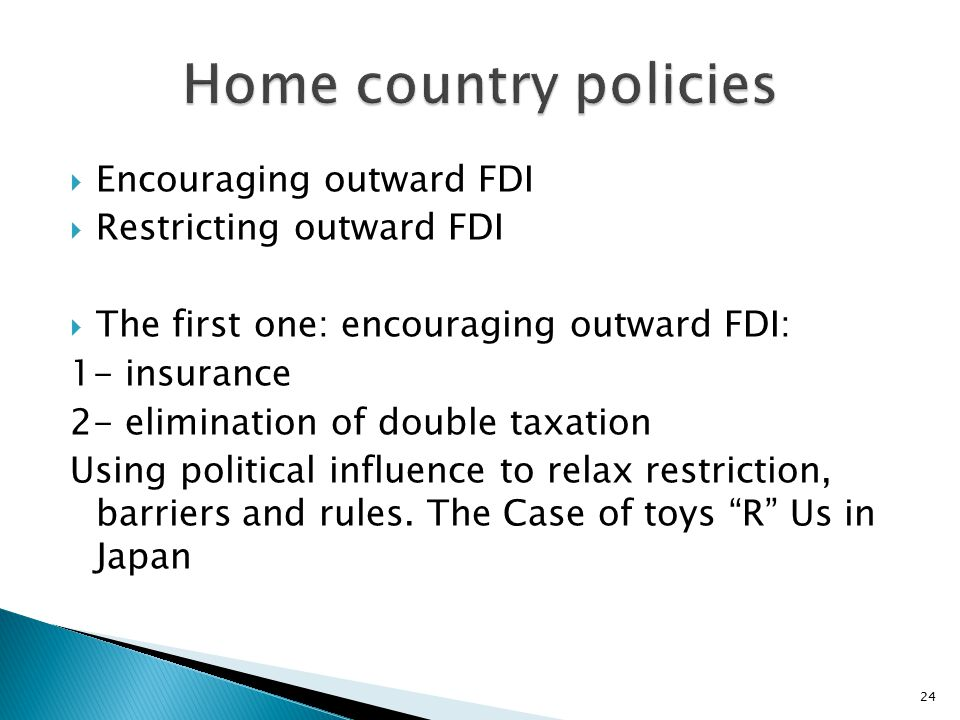 Home country policies Encouraging outward FDI Restricting outward FDI